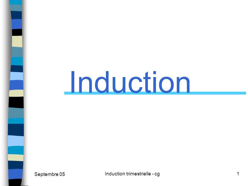 Septembre 05 Induction trimestrielle - cg1 Induction