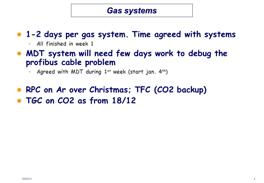 Gas systems 1-2 days per gas system.