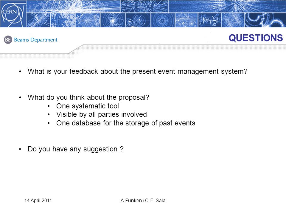 QUESTIONS What is your feedback about the present event management system.