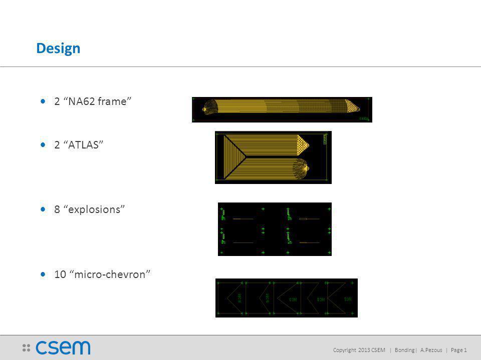 Copyright 2013 CSEM   Bonding  A.Pezous   Page 2 Process flow Split 1Split 2Split 3Split 4 Wetox 1um Backside lithographie « alignement cross » DRIE etching SiO2(1um)+Si (2um) Frontside lithographie « channels » DRIE etching SiO2(1um)+Si(194 um) SiO2 etch - BHF Surface activation Bonding Bake 1050°C Frontside lithographie INLET-OUTLET opening DRIE etching (Si-186um) Wetox 1um Backside lithographie « alignement cross » DRIE etching SiO2(1um)+Si (2um) Frontside lithographie « channels » DRIE etching SiO2(1um)+Si(194 um) KOH SiO2 etch-BHF Surface activation Bonding Bake 1050°C Frontside lithographie INLET-OUTLET opening DRIE etching(Si-186um) Wetox 1um Backside lithographie « alignement cross » DRIE etching SiO2(1um)+Si (2um) Frontside lithographie « channels » DRIE etching SiO2(1um)+Si(194 um) Backside lithographie INLET-OUTLET opening DRIE etching KOH SiO2 etch-BHF Surface activation Bonding Bake 1050°C Wetox 1um Backside lithographie « alignement cross » DRIE etching SiO2(1um)+Si (2um) Frontside lithographie « channels » DRIE etching SiO2(1um)+Si(194 um) Backside lithographie INLET-OUTLET opening DRIE etching KOH SiO2 etch-BHF Surface activation Bonding Bake 400°C, 12h #3#5#7, #8#9