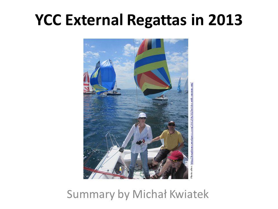 YCC External Regattas in 2013 Summary by Michał Kwiatek Photo after: http://loupdumer.wordpress.com/2013/06/18/bol-dor-with-mamma-mia/http://loupdumer.wordpress.com/2013/06/18/bol-dor-with-mamma-mia/