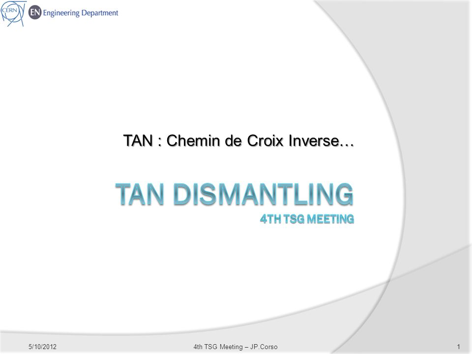 TAN : Chemin de Croix Inverse… 5/10/20124th TSG Meeting – JP.Corso1