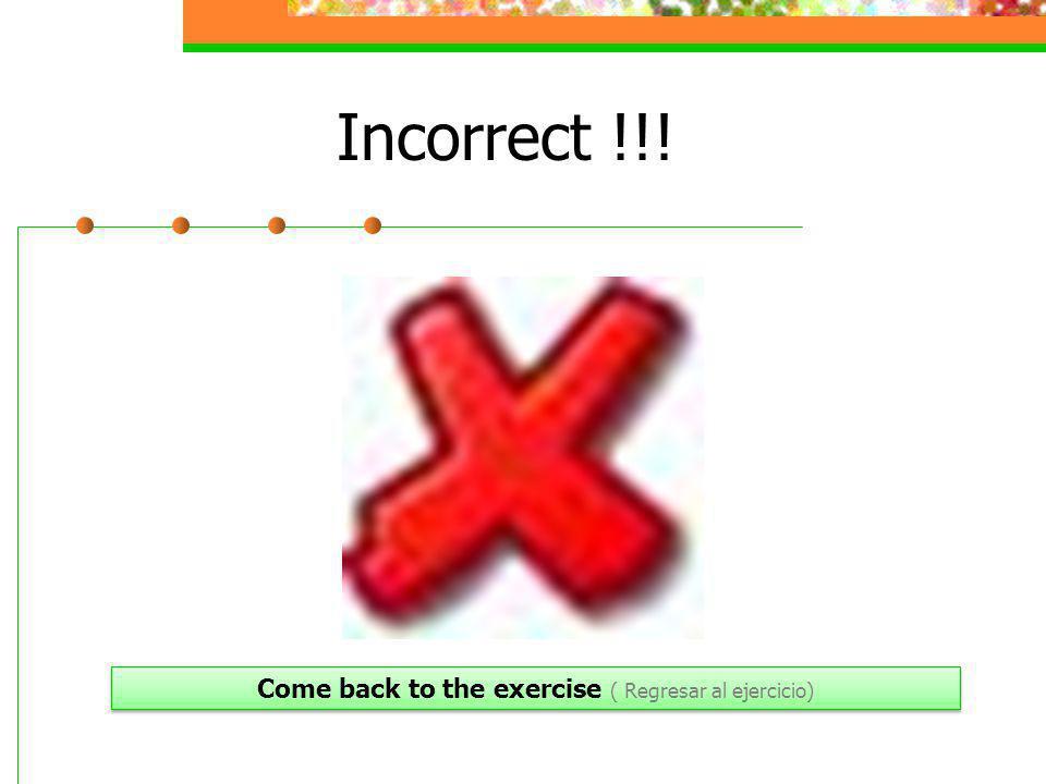 Incorrect !!.
