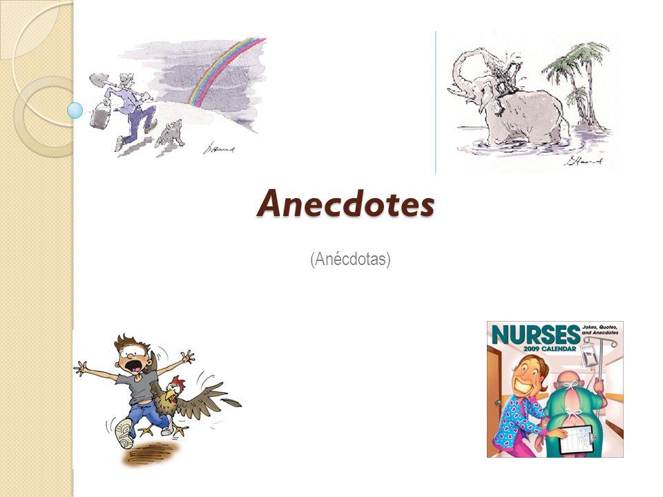 Anecdotes Anecdotes (Anécdotas)