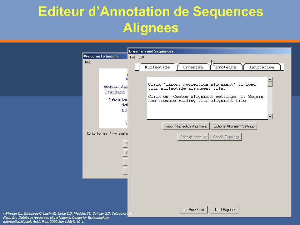 Editeur dAnnotation de Sequences Alignees Wheeler DL, Chappey C, Lash AE, Leipe DD, Madden TL, Schuler GD, Tatusova TA, Rapp BA.
