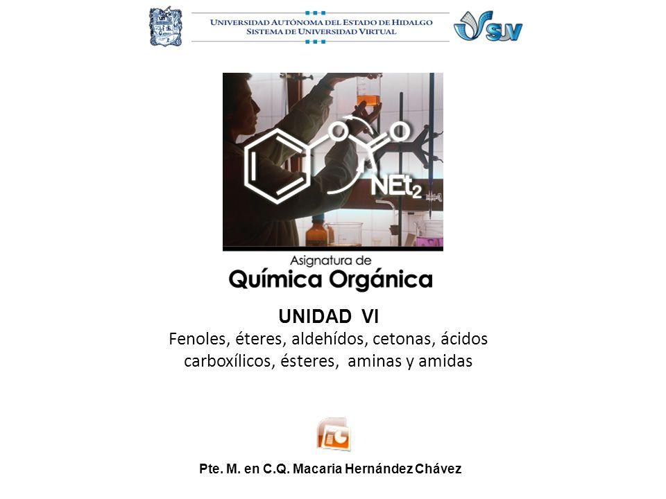 UNIDAD VI Fenoles, éteres, aldehídos, cetonas, ácidos carboxílicos, ésteres, aminas y amidas Pte.