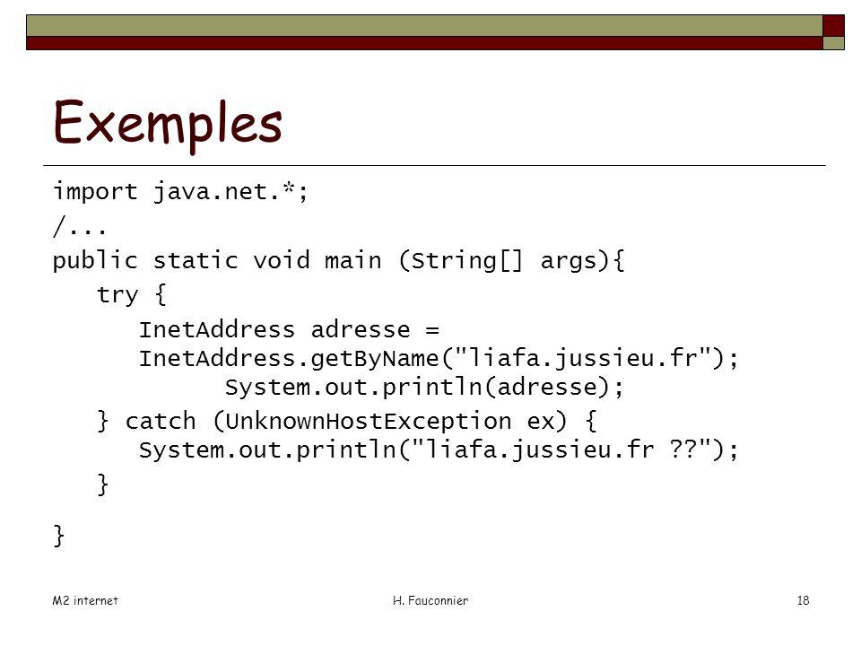 M2 internetH. Fauconnier18 Exemples import java.net.*; /...