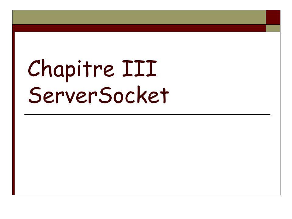 Chapitre III ServerSocket