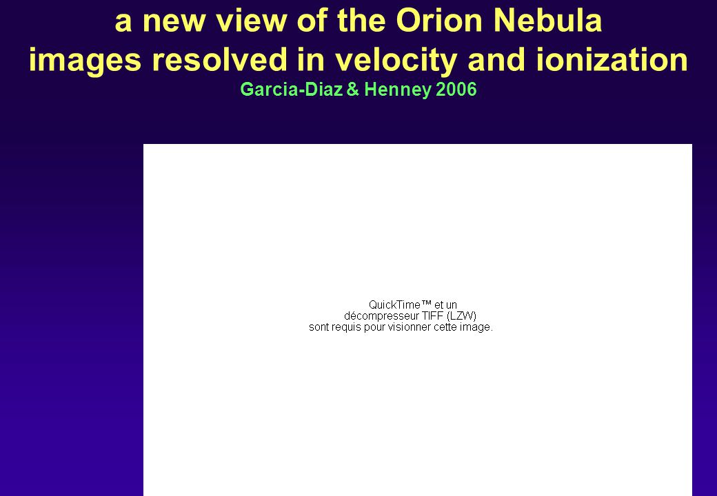 a new view of the Orion Nebula images resolved in velocity and ionization Garcia-Diaz & Henney 2006
