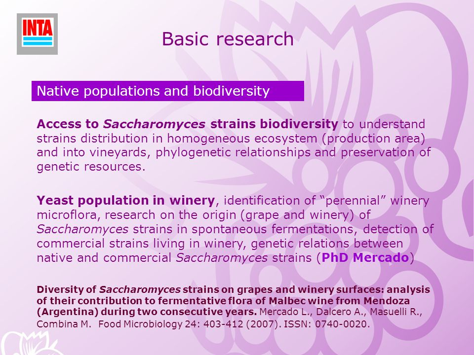 Basic research Native populations and biodiversity Access to Saccharomyces strains biodiversity to understand strains distribution in homogeneous ecos