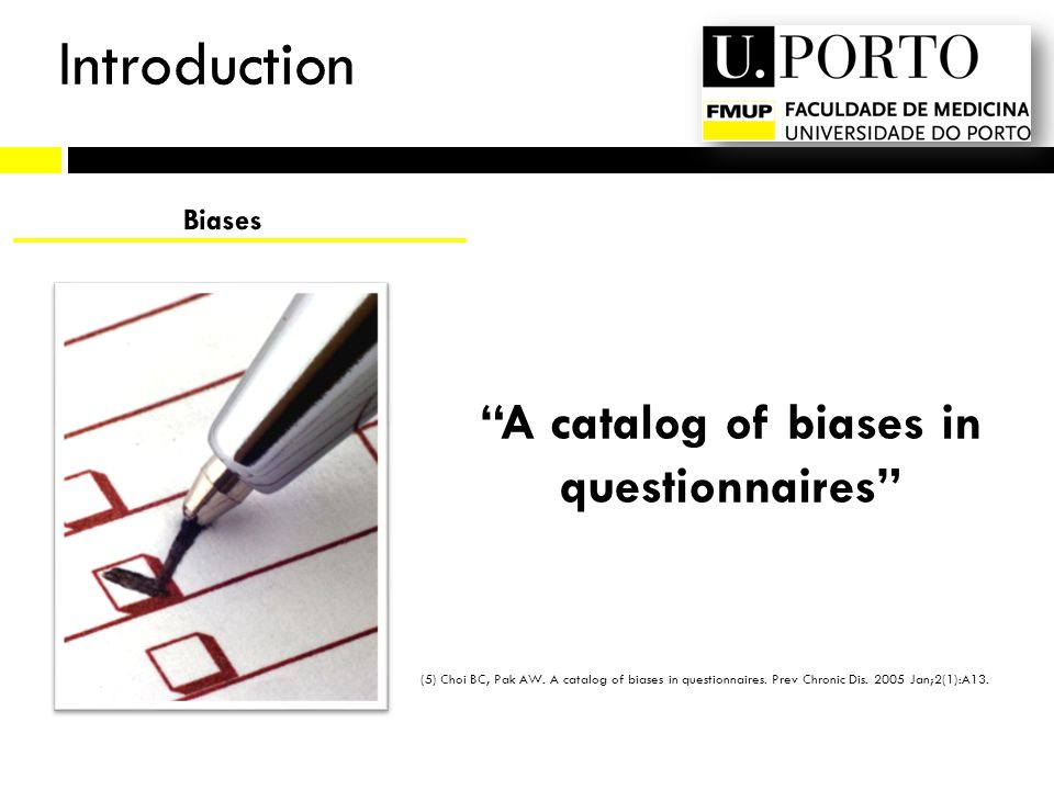 (5) Choi BC, Pak AW. A catalog of biases in questionnaires. Prev Chronic Dis. 2005 Jan;2(1):A13. A catalog of biases in questionnaires