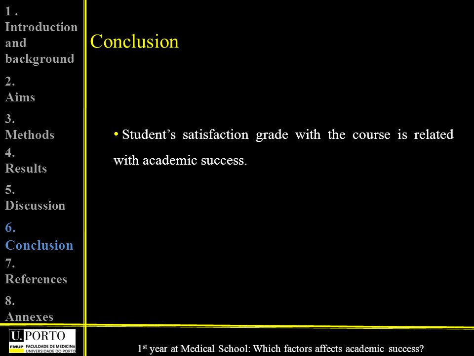 Conclusion Students satisfaction grade with the course is related with academic success.