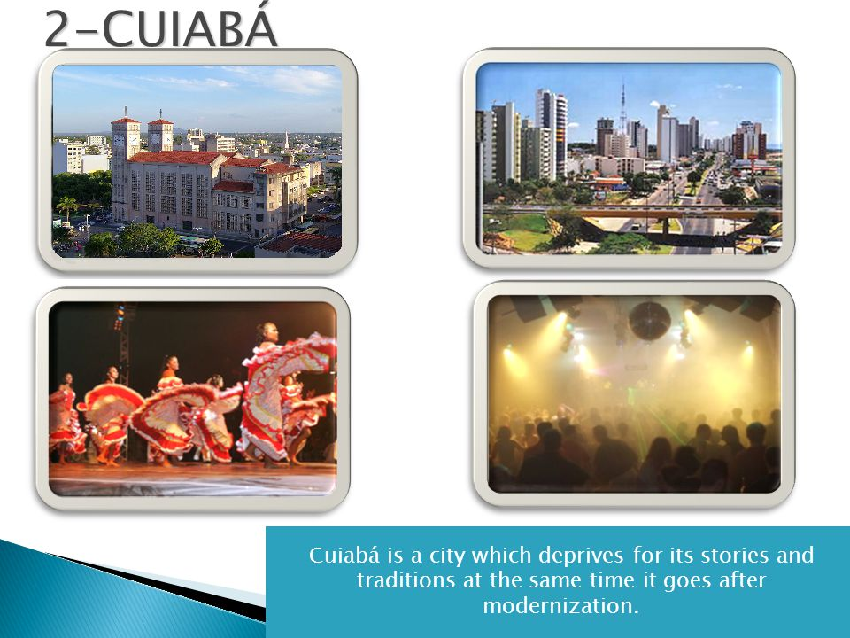Cuiabá is a city which deprives for its stories and traditions at the same time it goes after modernization.2-CUIABÁ