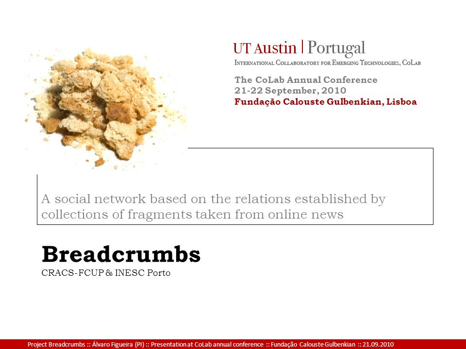 Project Breadcrumbs :: Álvaro Figueira (PI) :: Presentation at CoLab annual conference :: Fundação Calouste Gulbenkian :: 21.09.2010 Creating a network of fragments PDL strong weak