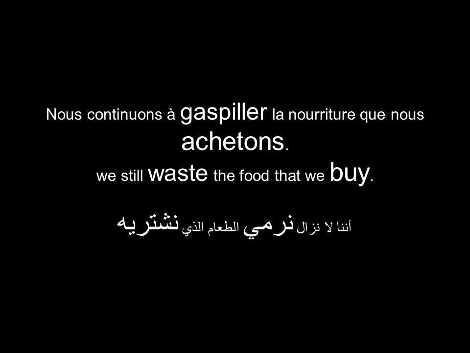 we still waste the food that we buy.