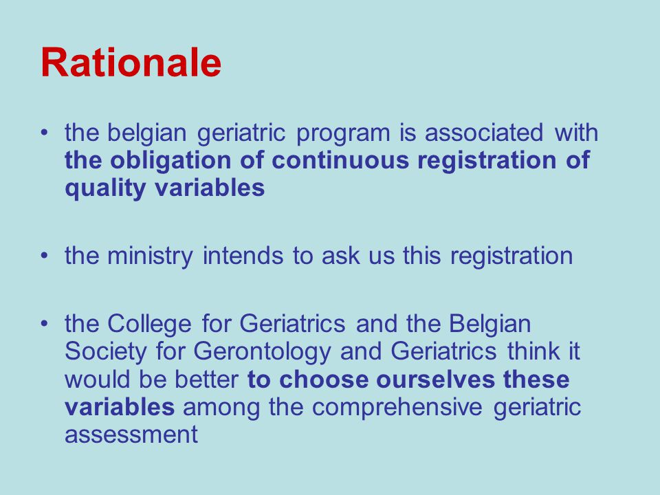 Rationale the belgian geriatric program is associated with the obligation of continuous registration of quality variables the ministry intends to ask