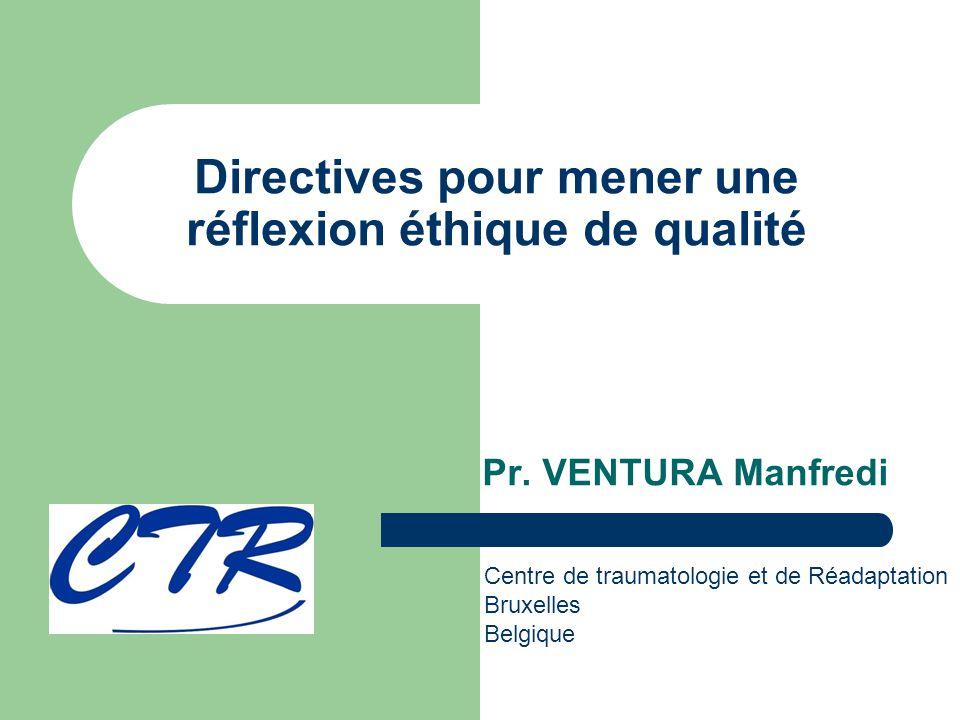 Directives pour mener une réflexion éthique de qualité Pr.