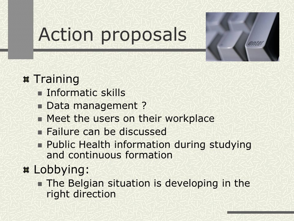 Action proposals Training Informatic skills Data management .