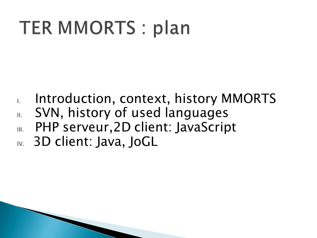 I. Introduction, context, history MMORTS II. SVN, history of used languages III.