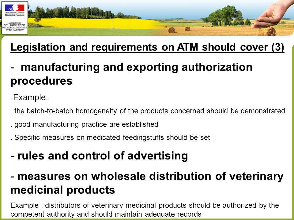 Legislation and requirements on ATM should cover (3) - manufacturing and exporting authorization procedures -Example :.