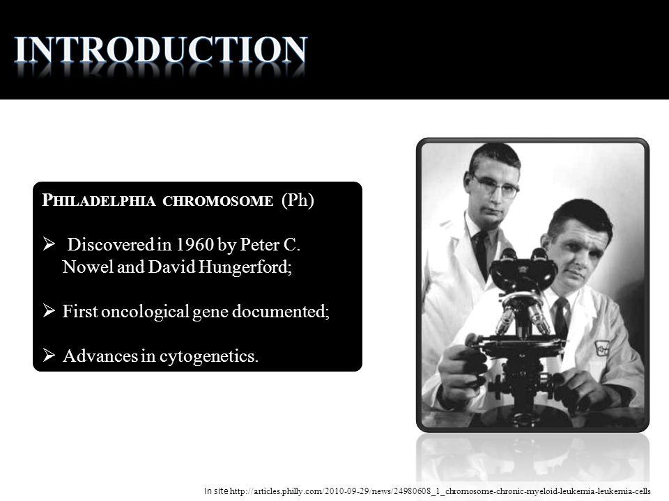 In site http://articles.philly.com/2010-09-29/news/24980608_1_chromosome-chronic-myeloid-leukemia-leukemia-cells P HILADELPHIA CHROMOSOME (Ph) Discove