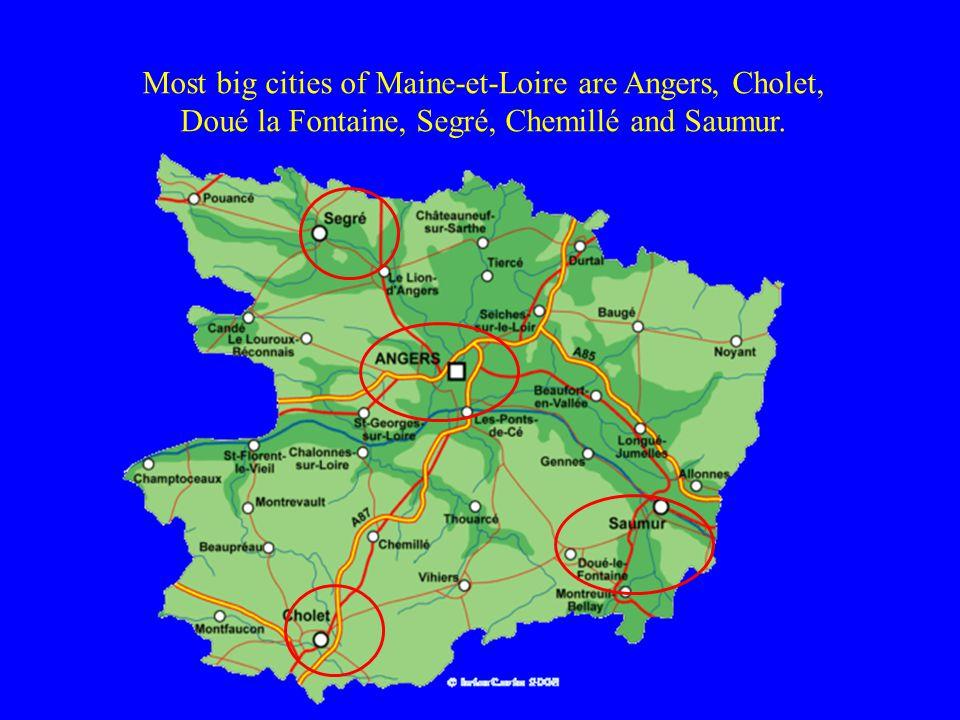 Most big cities of Maine-et-Loire are Angers, Cholet, Doué la Fontaine, Segré, Chemillé and Saumur.