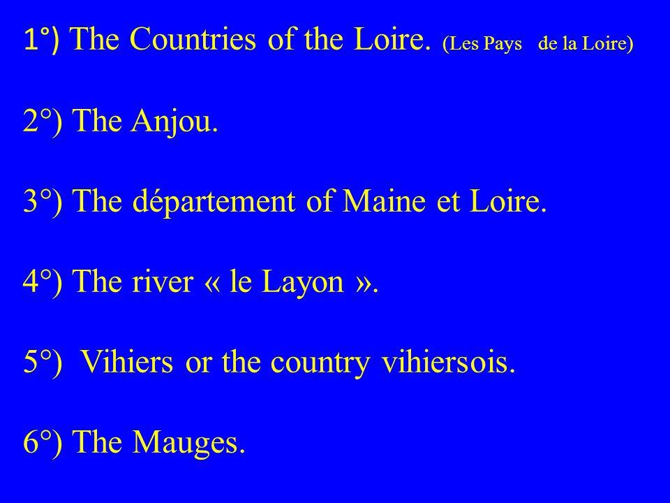 1°) The Countries of the Loire. (Les Pays de la Loire) 2°) The Anjou.
