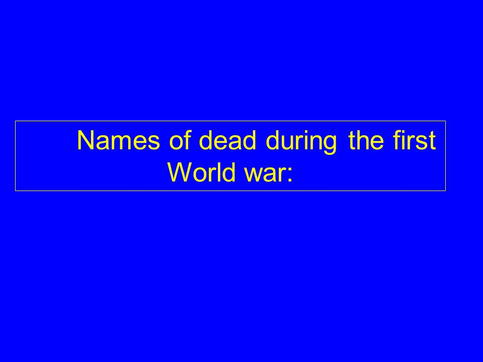 Names of dead during the first World war: