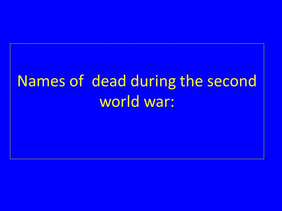 Names of dead during the second world war:
