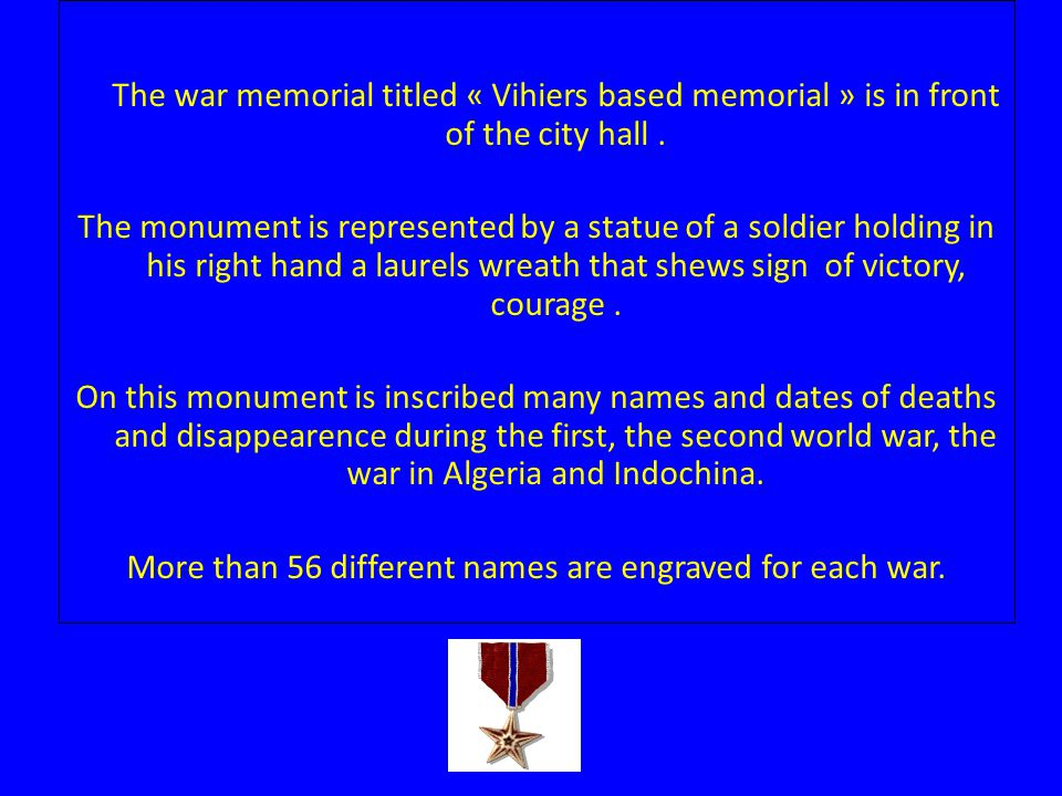 The war memorial titled « Vihiers based memorial » is in front of the city hall.