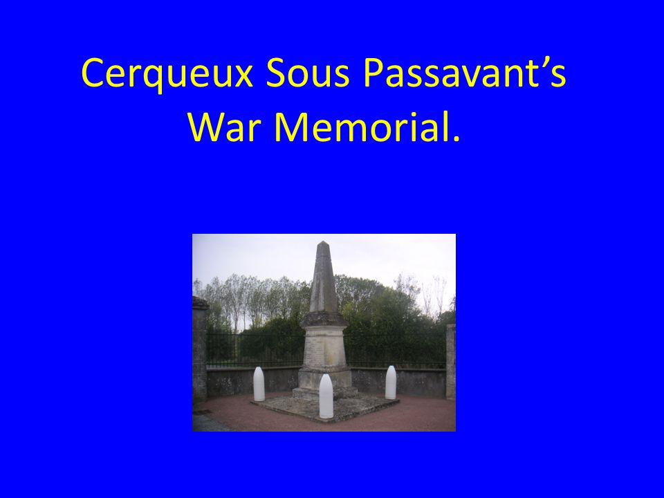 Cerqueux Sous Passavants War Memorial.
