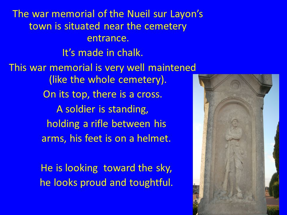 The war memorial of the Nueil sur Layons town is situated near the cemetery entrance.