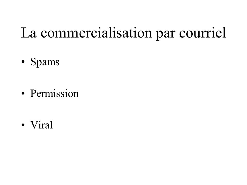 La commercialisation par courriel Spams Permission Viral