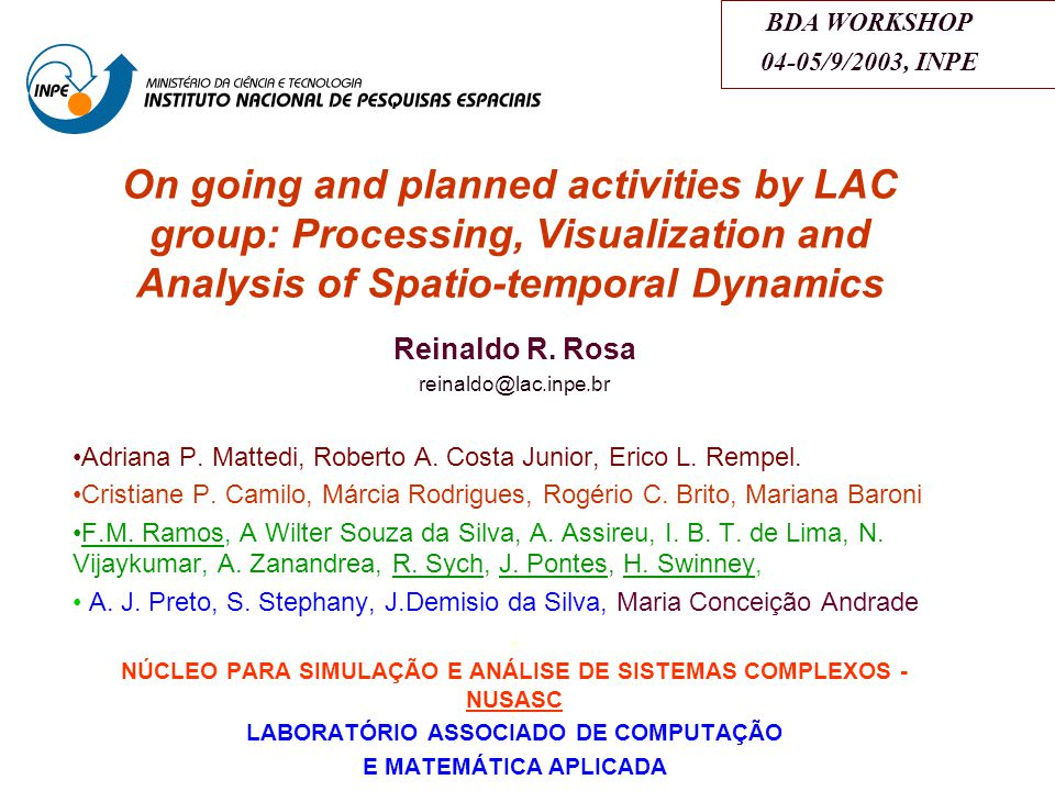 On going and planned activities by LAC group: Processing, Visualization and Analysis of Spatio-temporal Dynamics Reinaldo R.