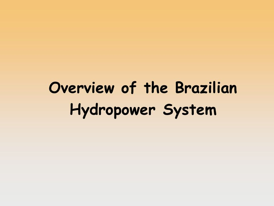 Overview of the Brazilian Hydropower System