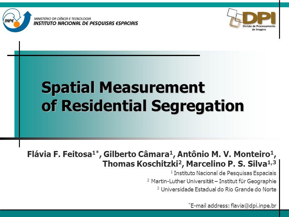 Spatial Measurement of Residential Segregation Flávia F.