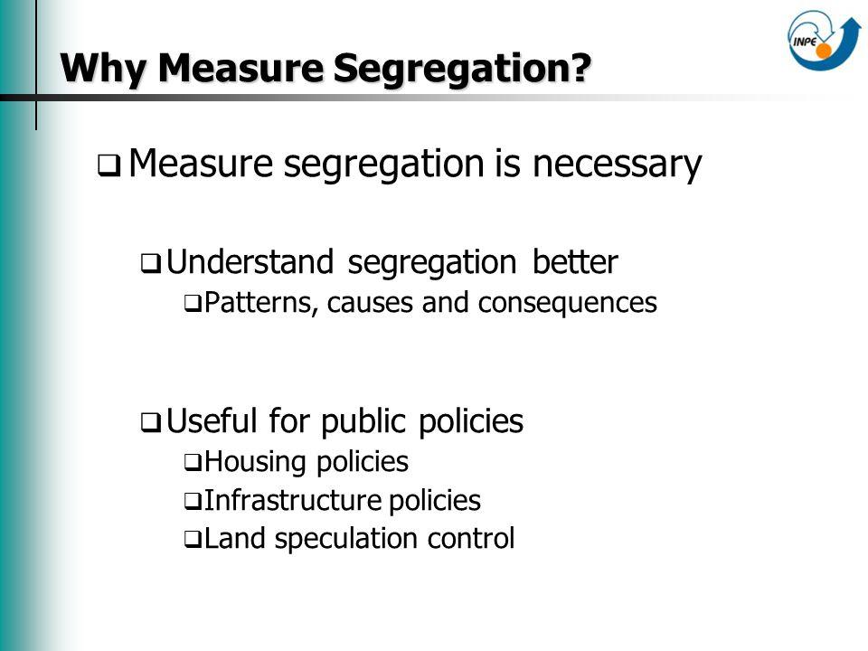 Why Measure Segregation.