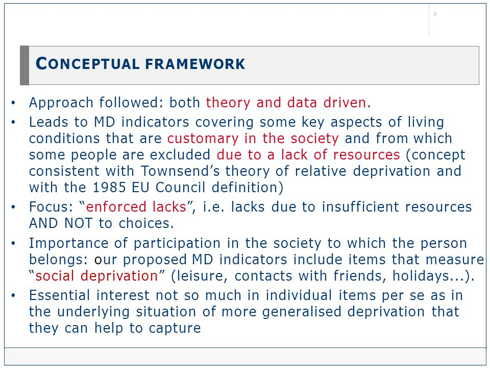 6 C ONCEPTUAL FRAMEWORK Approach followed: both theory and data driven.