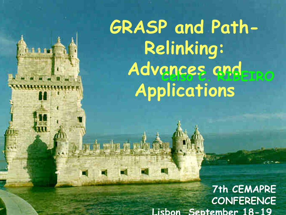 September 2003 GRASP and path-relinking: Advances and applications 1/82 CEMAPRE GRASP and Path- Relinking: Advances and Applications Celso C.