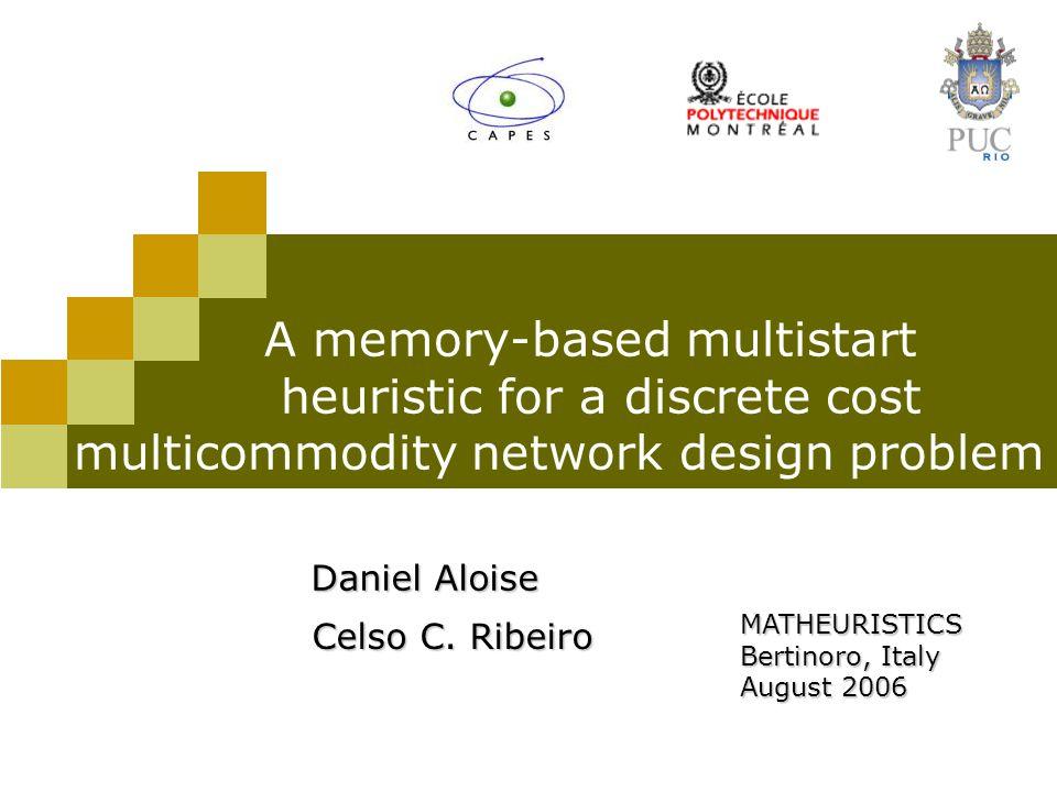 A memory-based multistart heuristic for a discrete cost multicommodity network design problem Daniel Aloise Celso C.