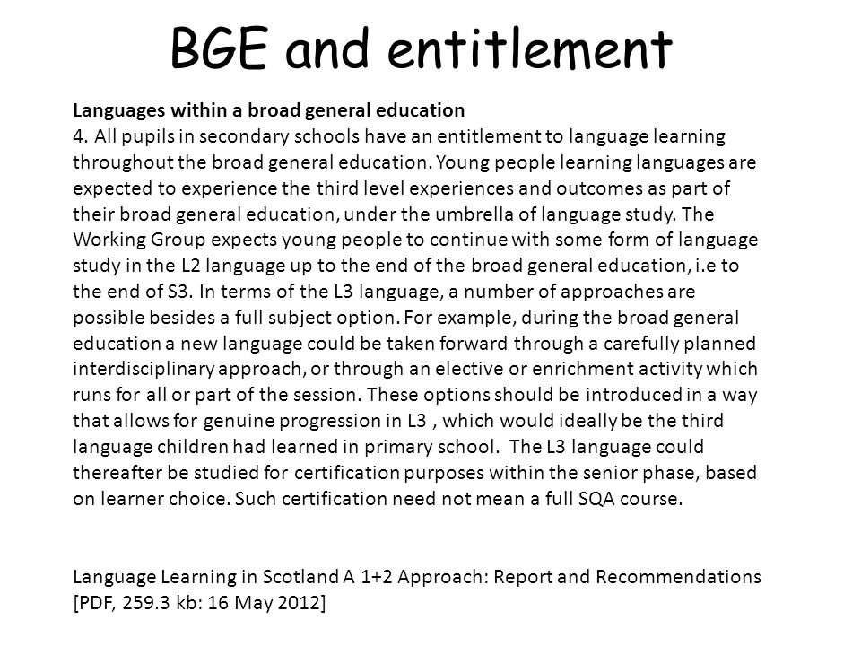 BGE and entitlement Language Learning in Scotland A 1+2 Approach: Report and Recommendations [PDF, 259.3 kb: 16 May 2012] Recommendation 9: The Workin