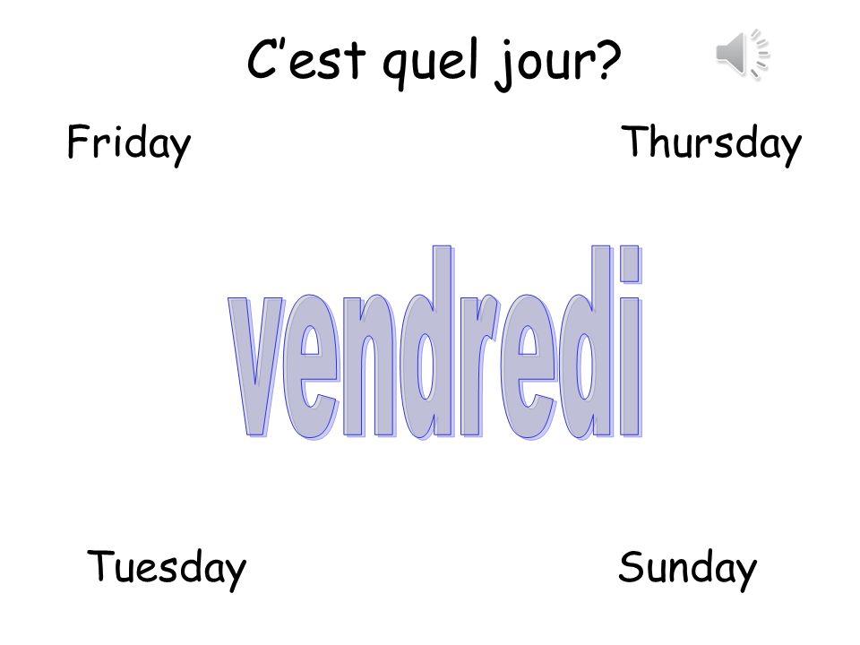 Cest quel jour? TuesdaySunday MondayWednesday