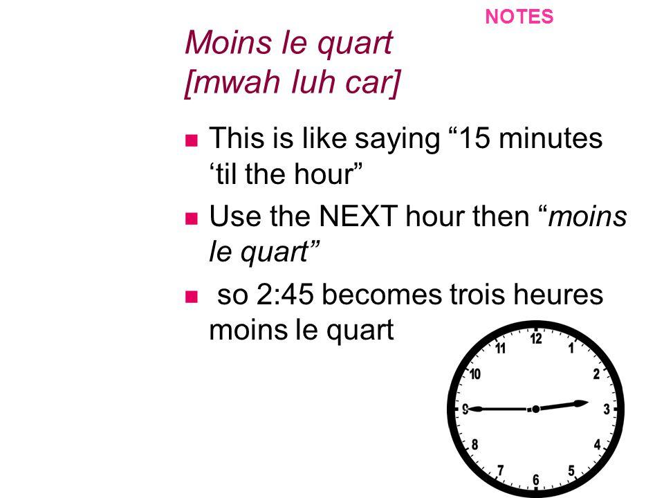 Le temps: (the weather) NOTES Il pleut.[eel pluh] It is raining.