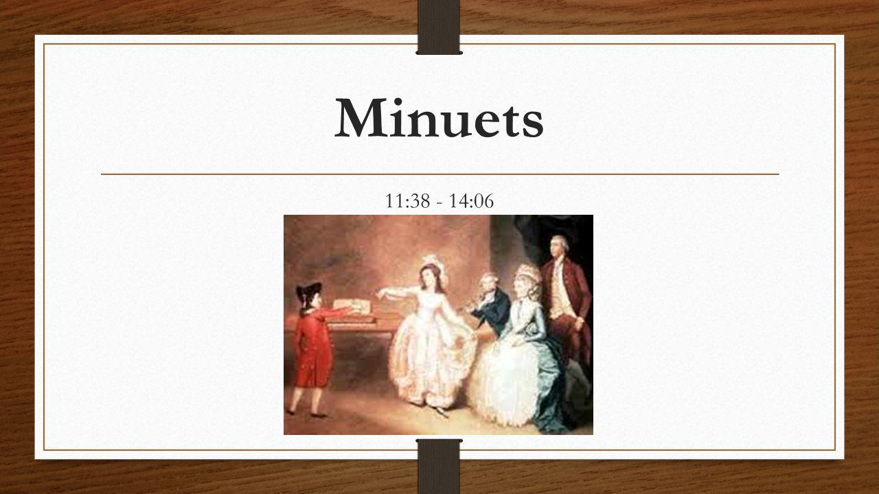 Minuets 11:38 - 14:06