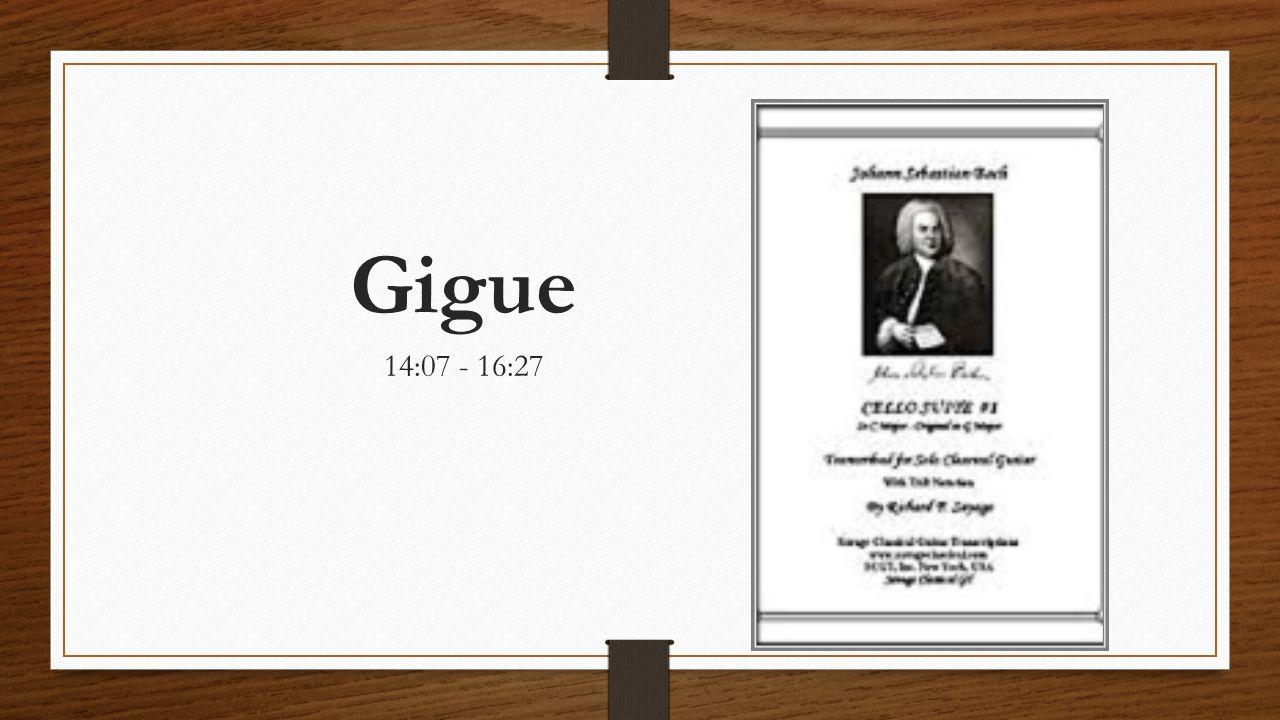 Gigue 14:07 - 16:27