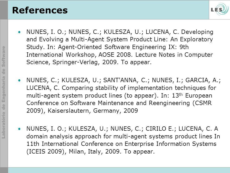 References NUNES, I. O.; NUNES, C.; KULESZA, U.; LUCENA, C.