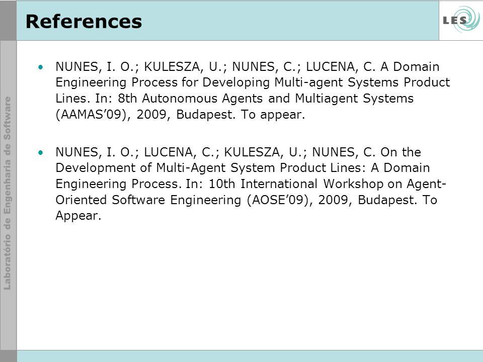 References NUNES, I. O.; KULESZA, U.; NUNES, C.; LUCENA, C.