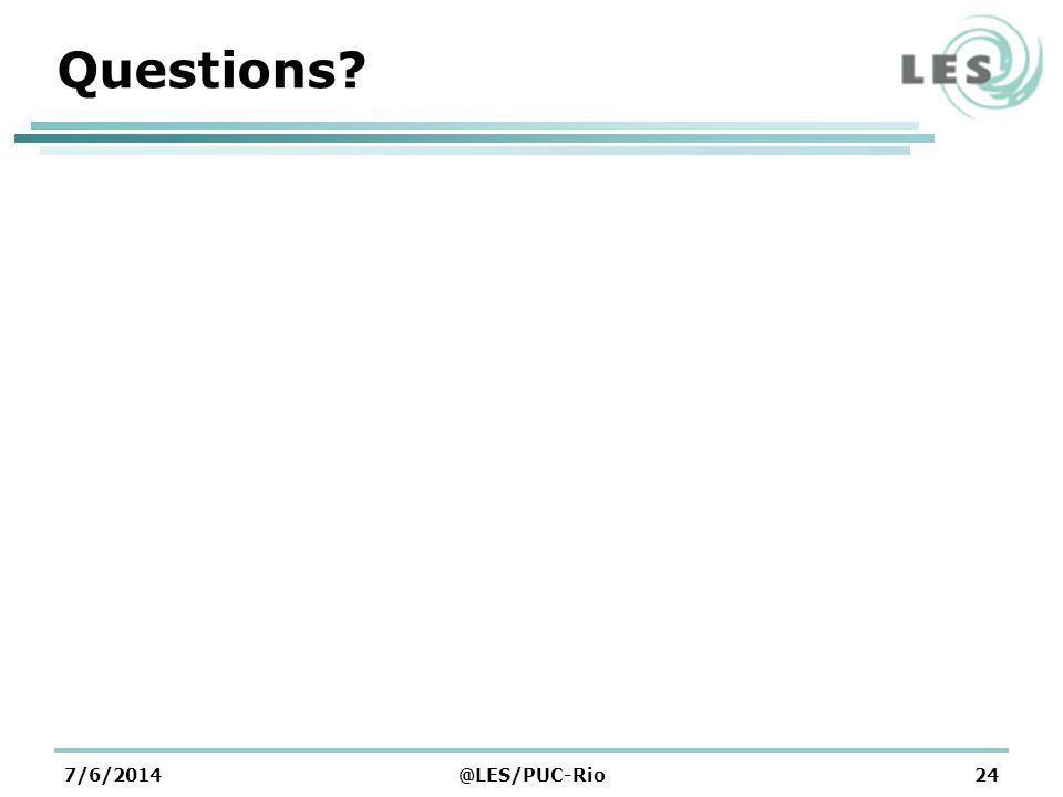 Questions? 7/6/2014@LES/PUC-Rio24