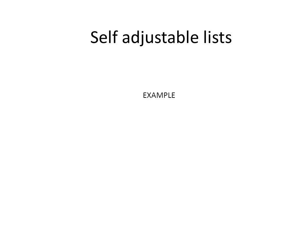 Self-adjusting Structures Algoritmos Admissíveis – Um método é dito admissível se no i-ésimo acesso ele move o elemento acessado k i posições para frente – Classe de algoritmos que engloba todos os métodos apresentados.