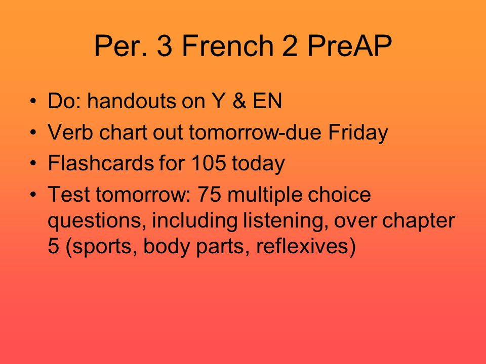 Per.4 French I 1.Borrowed words quiz-moved to FRIDAY.